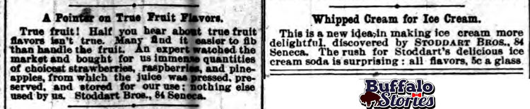 "1889 advertisements show that Stoddart Bros. in Buffalo was serving up ice cream garnished with elements of a modern sundae, a few years before other claimants to the ""original ice cream sundae"" title. Buffalo Stories archives"